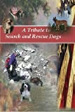 A Tribute to Search and Rescue Dogs, Christy Judah, 1478327022