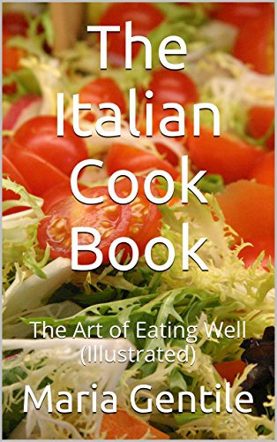 The Italian Cook Book: The Art of Eating Well  (Illustrated)
