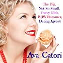 The Big, Not-So-Small, Curvy Girls, BBW Romance, Dating Agency: Plush Daisies, Book 1 Audiobook by Ava Catori Narrated by Janine Hegarty