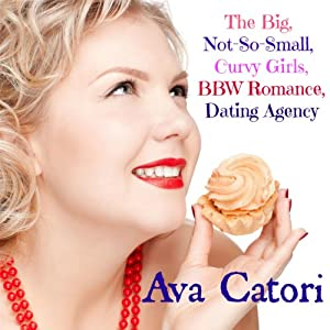 The Big, Not-So-Small, Curvy Girls, BBW Romance, Dating Agency Audiobook