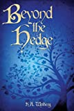 Beyond the Hedge, K. A. Wolberg, 1615668276