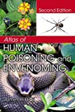 Atlas of Human Poisoning and Envenoming, Second Edition, James H. Diaz, 1466505400