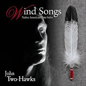 John Two-Hawks - Wind Songs: Native American Flute Solos by