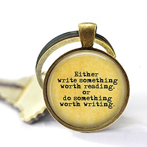 Benjamin Franklin QuoteEither Write Something Worth Reading, Or do Something Worth Writing- Writer Keychain - Writer Keychain ()