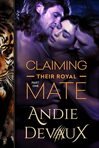 Claiming Their Royal Mate: Part One by [Devaux, Andie]
