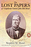 The Lost Papers of Confederate General John Bell Hood