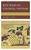 img - for Rice Wars in Colonial Vietnam: The Great Famine and the Viet Minh Road to Power (Asia/Pacific/Perspectives) book / textbook / text book