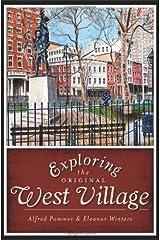 Exploring the Original West Village (History & Guide) Paperback