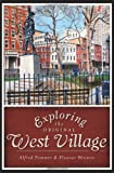 Exploring the Original West Village (History & Guide)