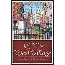 Exploring the Original West Village (History & Guide)