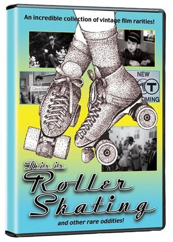 This Is Roller Skating and Other Rare Oddities! (Roller Skating Dvd)