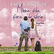Minha Vida Fora De Serie - 2o Temporada   Paula Pimenta