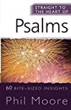 Straight to the Heart of Psalms: 60 Bite-Sized Insights (Straight to the Heart series)