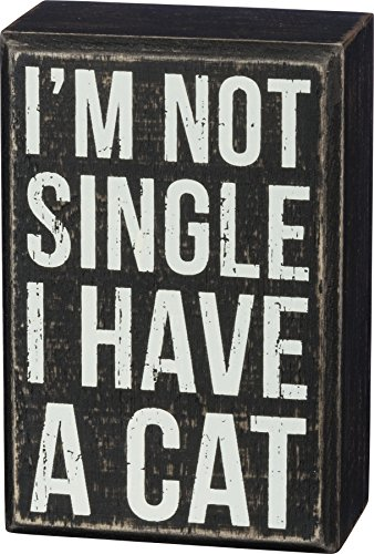 (Primitives by Kathy Box Sign - I'm Not Single I Have a Cat - Wood, 3