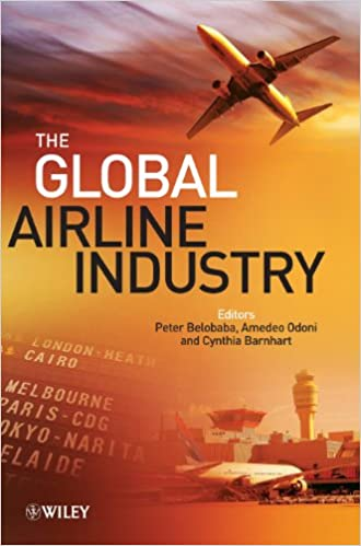 The Global Airline Industry: Peter Belobaba, Amedeo Odoni
