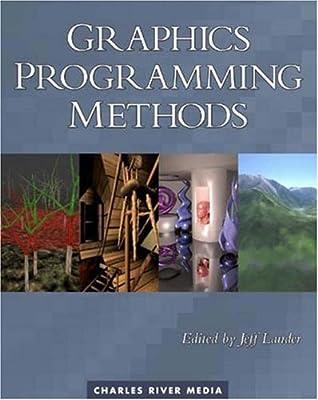 Graphics Programming Methods (Charles River Media Graphics) from Charles River Media