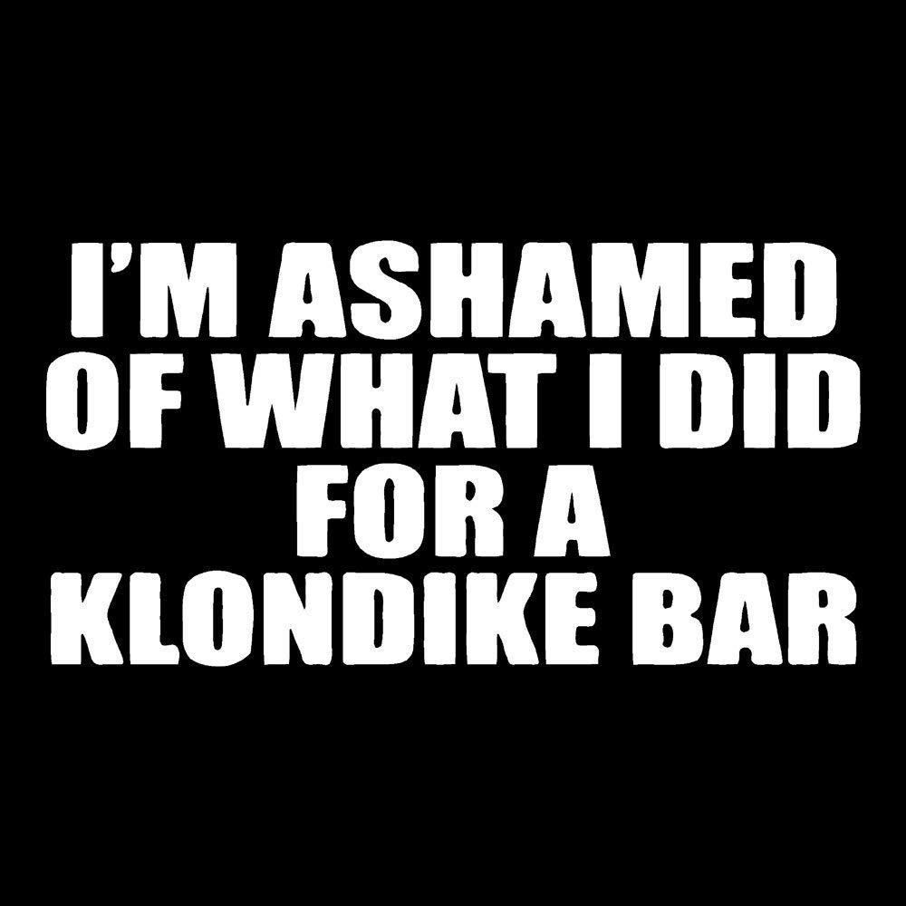Im Ashamed Of What I Did Funny Decal White Choose Size