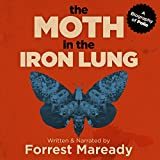 The Moth in the Iron Lung