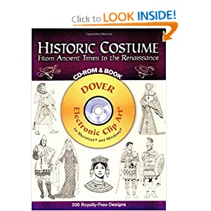 Historic Costume CD-ROM and Book: From Ancient Times to the Renaissance (Dover Electronic Clip Art) Tom Tierney and Clip Art