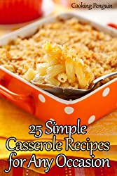 25 Simple Casserole Recipes for Any Occasion