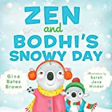 Zen and Bodhi's Snowy Day, Gina Bates Brown, 1614291659