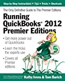 Running QuickBooks 2012 Premier Editions, Kathy Ivens and Tom Barich, 1932925341