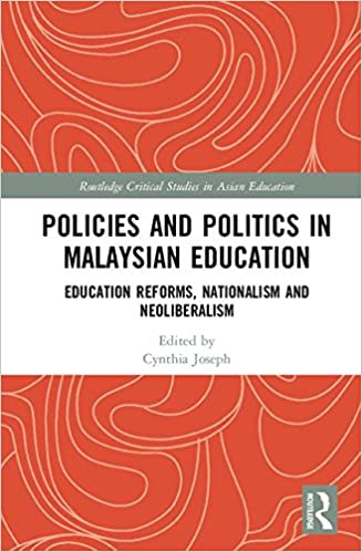 Policies and politics in malaysian education education reforms policies and politics in malaysian education education reforms nationalism and neoliberalism routledge critical studies in asian education 1st edition malvernweather Image collections