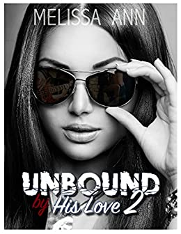 Unbound by His Love 2 by [Ann, Melissa]