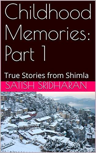 218b7c49 Childhood Memories: Part 1: True Stories from Shimla