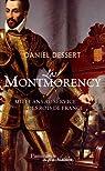 Les Montmorency, Mille ans au service des rois de France : 950-1922 par Dessert
