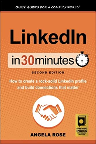 LinkedIn In 30 Minutes (2nd Edition): How to create a rock-solid