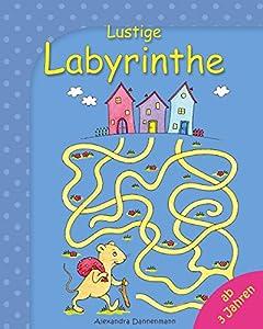 Lustige Labyrinthe - Rätselspaß für Kinder ab 3 Jahren. (Labyrinthe für Kinder 1) (German Edition)
