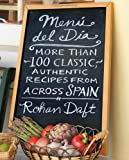 Menu Del Dia: More Than 100 Authentic, Classic Recipes From Across Spain
