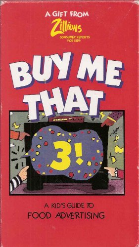 (Buy Me That 3!: A Kid's Guide to Food Advertising)