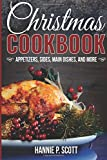 Christmas Cookbook: Appetizers, Sides, Main Dishes, and More