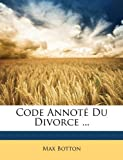 Code Annoté du Divorce, Max Botton, 114785260X