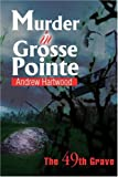 Murder in Grosse Pointe, Andrew Hartwood, 0595312810