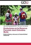 img - for Ecoturismo en la Reserva Forestal Jos  Celestino Mutis: Potencialidad y retos para la Sostenibilidad Ambiental (Spanish Edition) book / textbook / text book