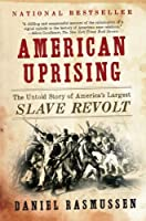 American Uprising: The Untold Story of America's Largest Slave Revolt Front Cover