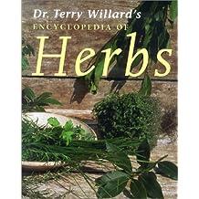 Dr. Terry Willard's Encyclopedia of Herbs by Terry Willard (2002-03-02)