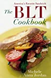 The BLT Cookbook, Michele Anna Jordan, 0060087730
