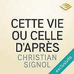 Cette vie ou celle d'après | Christian Signol