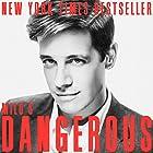 Dangerous Hörbuch von Milo Yiannopoulos Gesprochen von: Milo Yiannopoulos