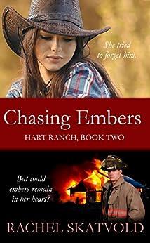 Chasing Embers (Hart Ranch Book 2) by [Skatvold, Rachel]