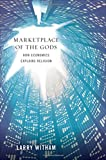 img - for Marketplace of the Gods: How Economics Explains Religion book / textbook / text book