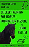 Clicker training for horses: Foundation Lessons