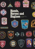 Hands, Horses and Engines, Betsy Weaver and Gary E. Frederick, 0960895205