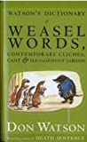 Watson's Dictionary of Weasel Words, Contemporary Cliches, Cant and Management Jargon