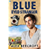 Blue-Eyed Stranger (Trowchester Blues Book 2)