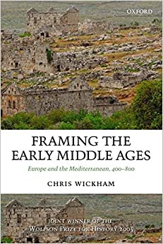 framing the early middle ages europe and the mediterranean 400 800